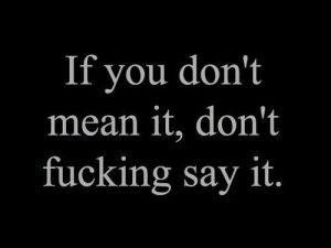 If you don't mean it